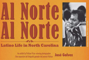 Al Norte Al Norte: Latino Life in North Carolina @ North Carolina Museum of History