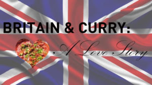 Britain and Curry: A Love Story @ Azitra Indian Restaurant, Briar Creek, Raleigh