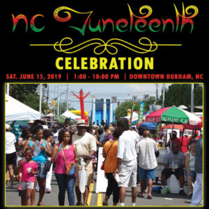 NC Juneteenth Celebration @ E. Main Street bet. Roxboro & Dilliard Streets