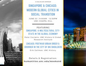 Singapore and Chicago: Modern Global Cities in Social Transition @ UNC- Chapel Hill