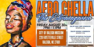 AfroChella by African American Cultural Festival of Raleigh and Wake County @ City of Raleigh Museum